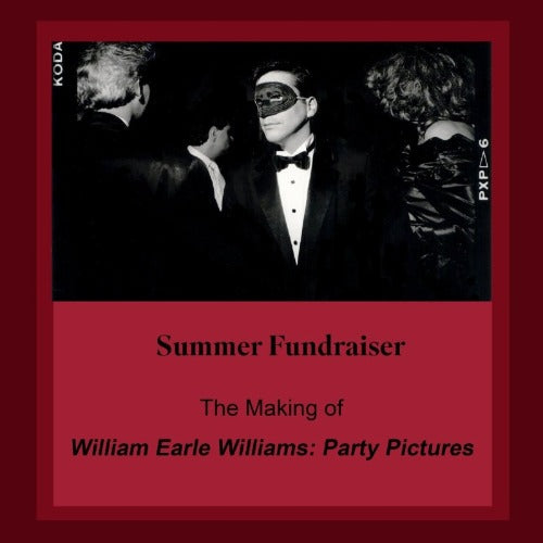 The Making of William Earle Williams: Party Pictures