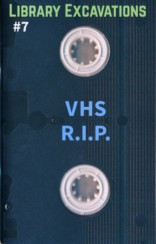 Library Excavations #7: VHS R.I.P. the print center Chicago Philadelphia public collectors zine half letter press