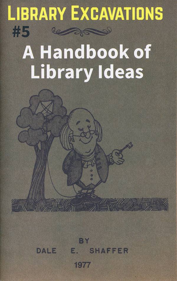 Library Excavations #5: A Handbook of Library Ideas the print center public collectors benjamin franklin zine alternative library political thought
