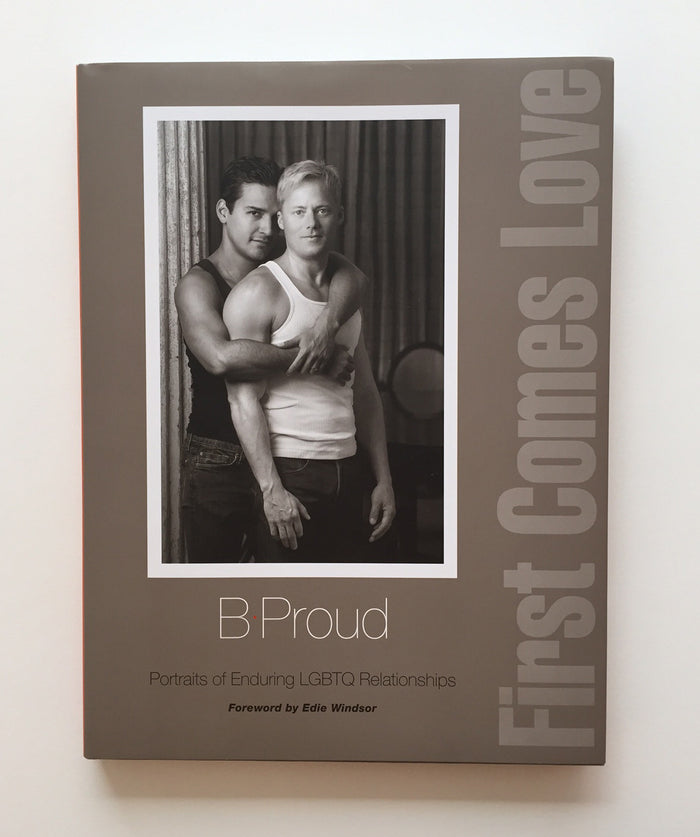 First Comes Love Barbara Proud Book black and white photography portraits love queer art