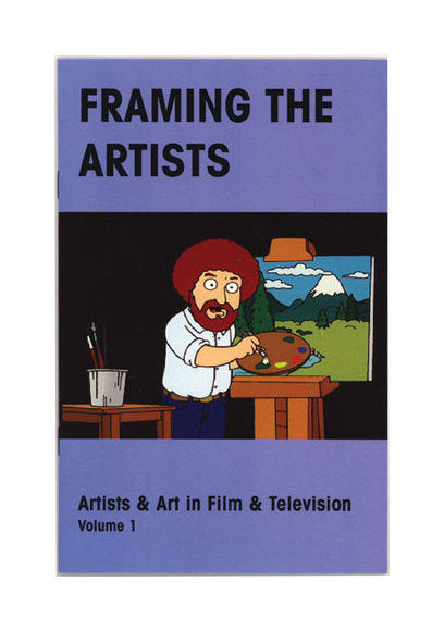 Framing the Artists: Artists & Art in Film & Television Characters of artists death fame afer death media social media tv pop culture happy little trees the print center book temporary services