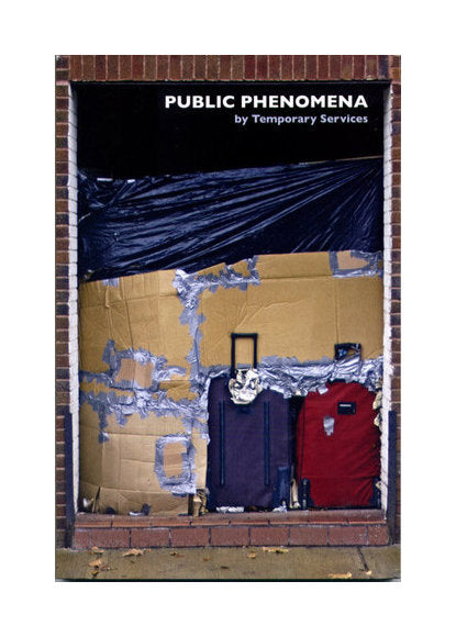 Public Phenomena Half letterpress Temporary Services publishing book the print center makeshift barriers memorials uncanny installations in city