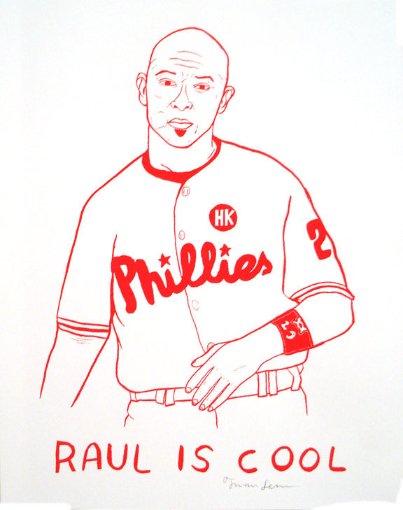 Raul is Cool Philadelphia sports pride Phillies the print center Thom Lessner Silkscreen cartoon baseball player
