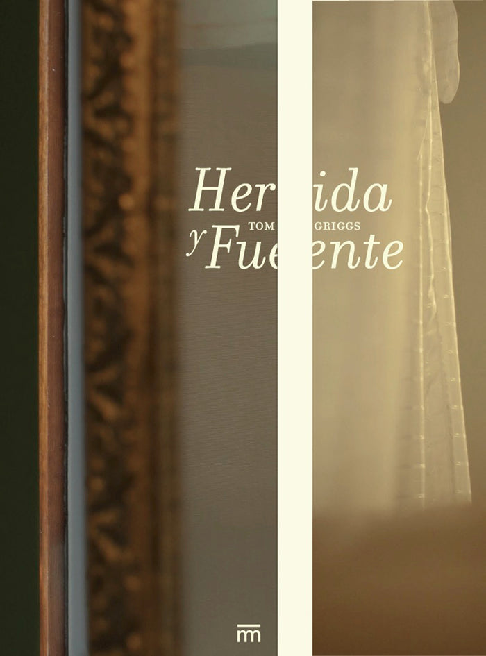 Herida y Fuente seperation Tom Griggs relationships existential book