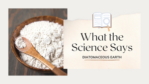 What the Science Says: Diatomaceous Earth