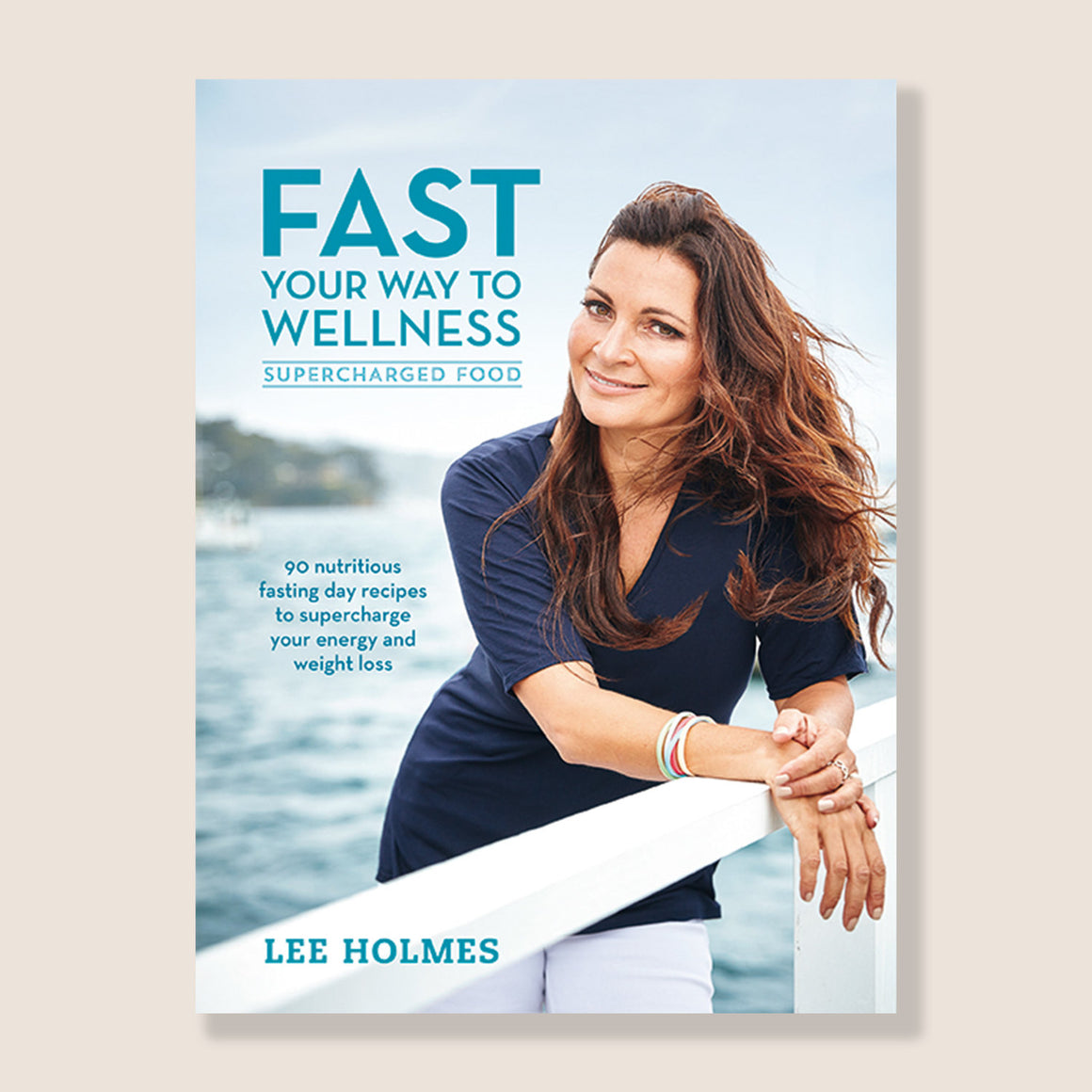 FAST YOUR WAY TO WELLNESS BOOK BY LEE HOLMES