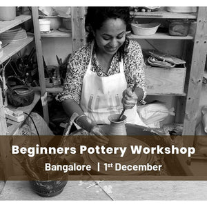 Beginners Pottery Workshop - Bangalore
