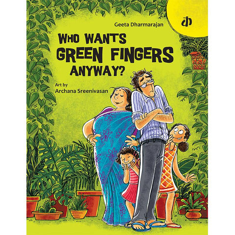 Who Wants Green Fingers Anyway? - Children's Picture  Book