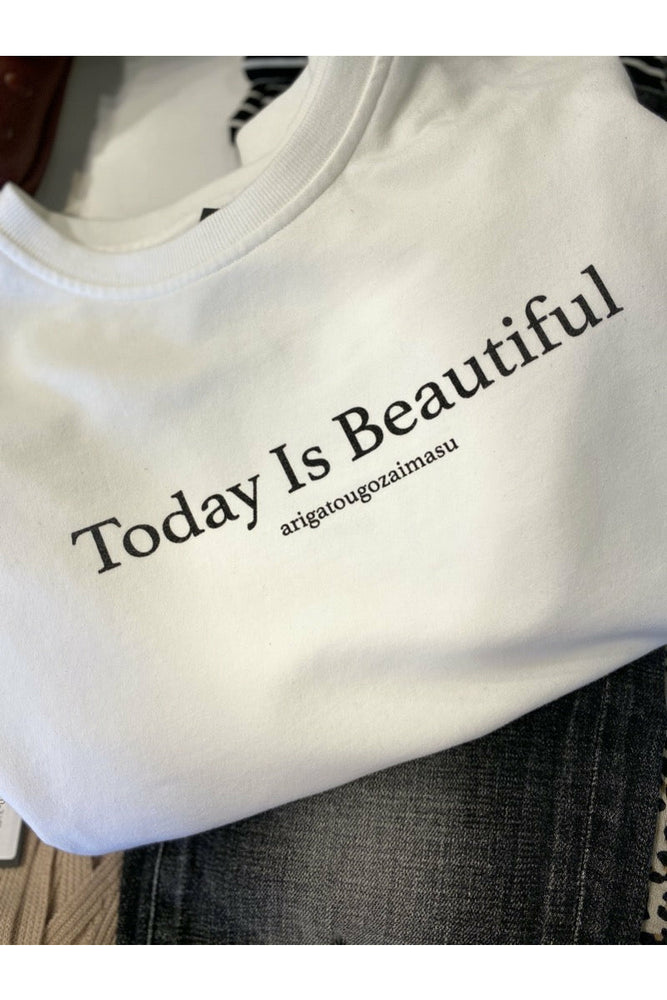 Today is Beautiful Sweatshirt - WEST2WESTPORT.com