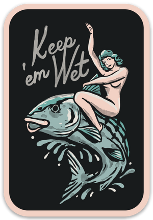 Keep 'Em Wet Sticker - Slackertide