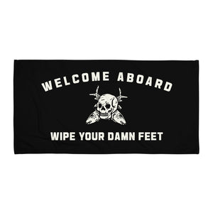Welcome Aboard Wipe Your Damn Feet Towel