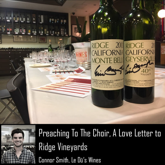 Preaching To The Choir, A Love Letter to Ridge Vineyards