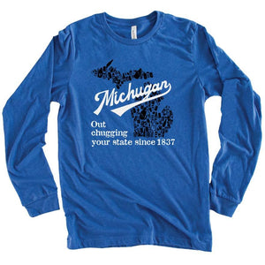 Out chugging long sleeve tee - Michigan Vibes
