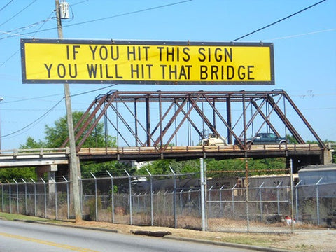 if you hit this sign you will hit this bridge sign | shop now at The Sign Shed