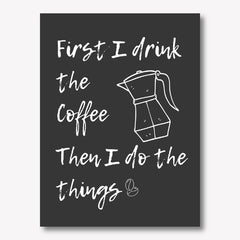 First you bring me coffee wall art