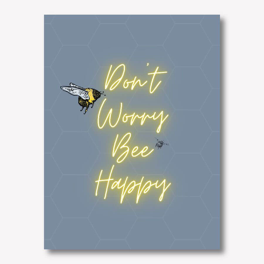 Don't Worry Bee Happy - Grey | FREE USA SHIPPING | WallArt.Biz