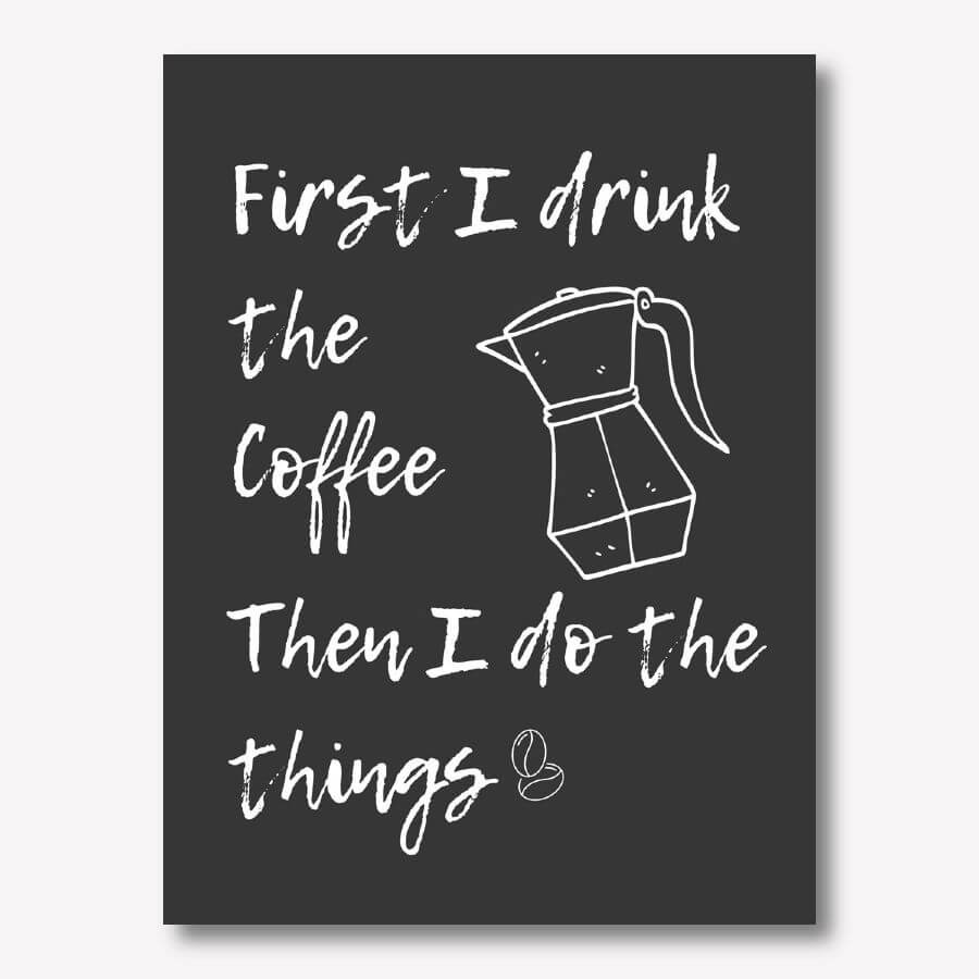 First I drink the Coffee, black kitchen wall art | FREE USA SHIPPING | www.WallArt.Biz