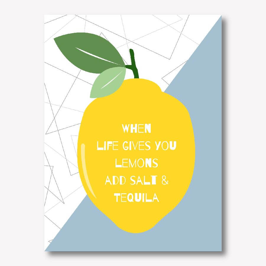 Kitchen wall art - When Life Gives You Lemons Add Salt & Tequila! | FREE USA SHIPPING | www.wallArt.Biz