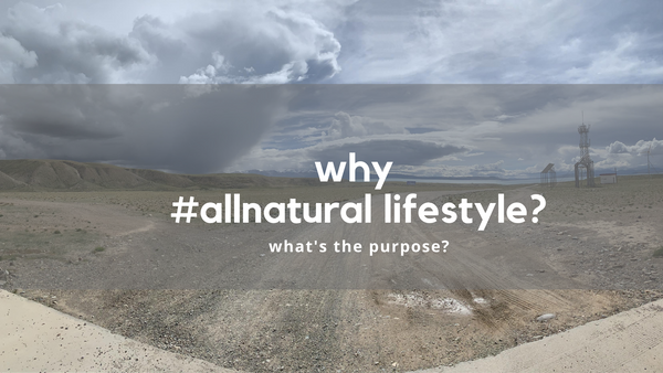 why even choose #allnatural lifestyle?