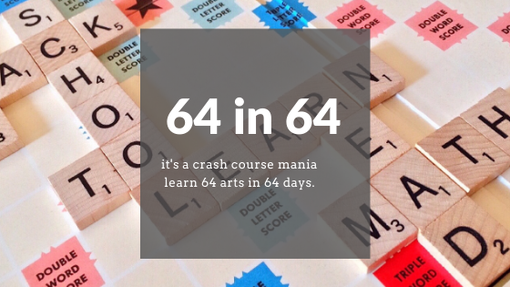 crash courses - yes. learn 64 arts in just 64 days
