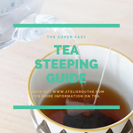 TEA STEEPING WATER TEMPERATURE GUIDE