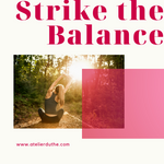 HOW TO STRIKE THE BALANCE