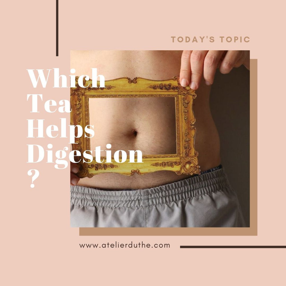 WHICH TEA IS GOOD FOR DIGESTION???