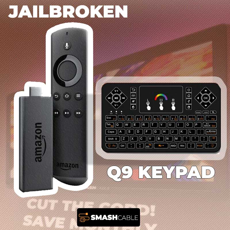 JB Unlocked Amazon Fire Stick TV With Q9 Wireless Keyword - Fully Loaded Kodi and More! - smashcable