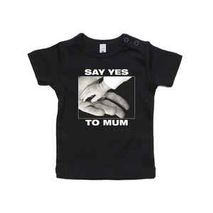 BLACK SAY YES TO MUM INFANT TEE