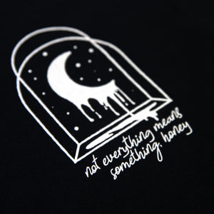 BLACK NOT EVERYTHING MEANS SOMETHING TEE
