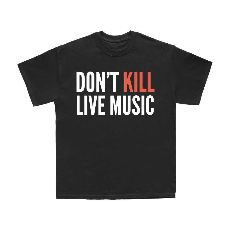 Don't Kill Live Music Tee