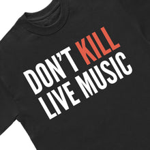 Load image into Gallery viewer, Don't Kill Live Music Tee