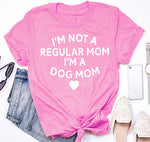 I'm Not A Regular Mom I'm A Dog Mom T-Shirt