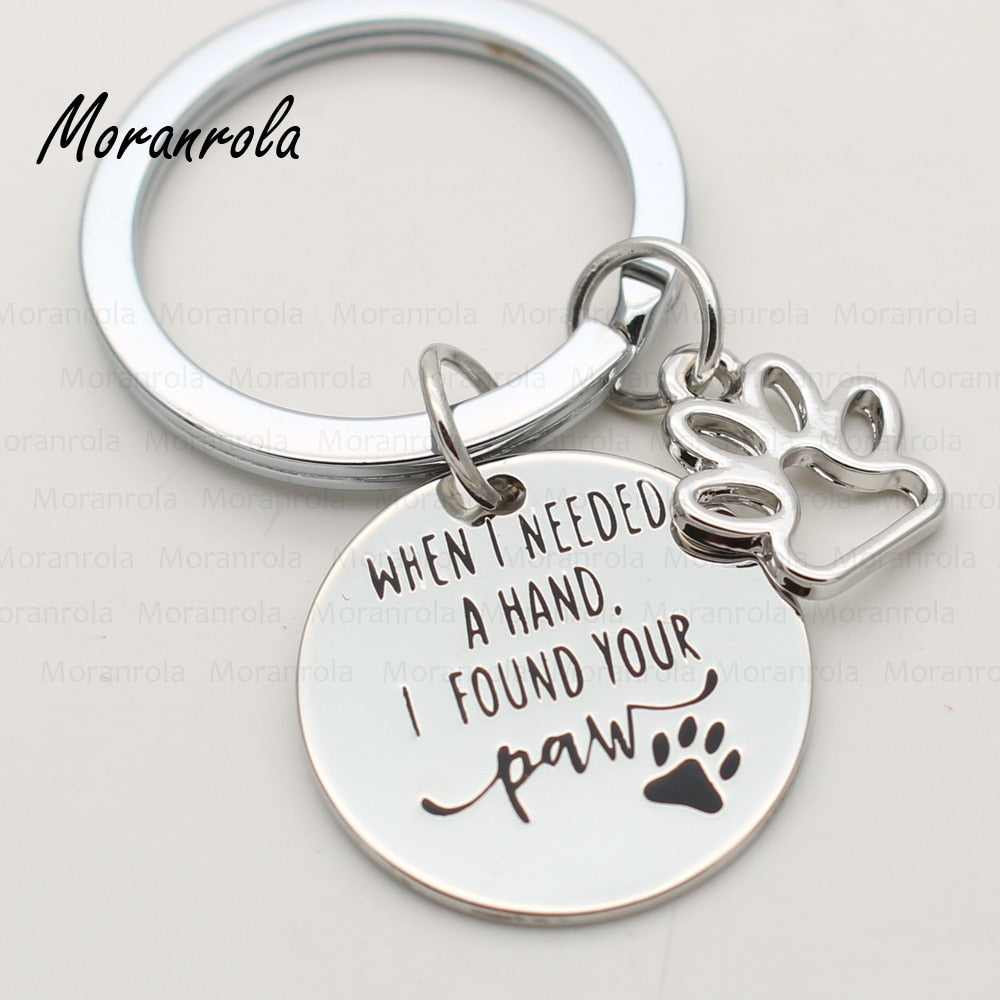 """When i needed a hand I found your paw""Necklace & Keychain"