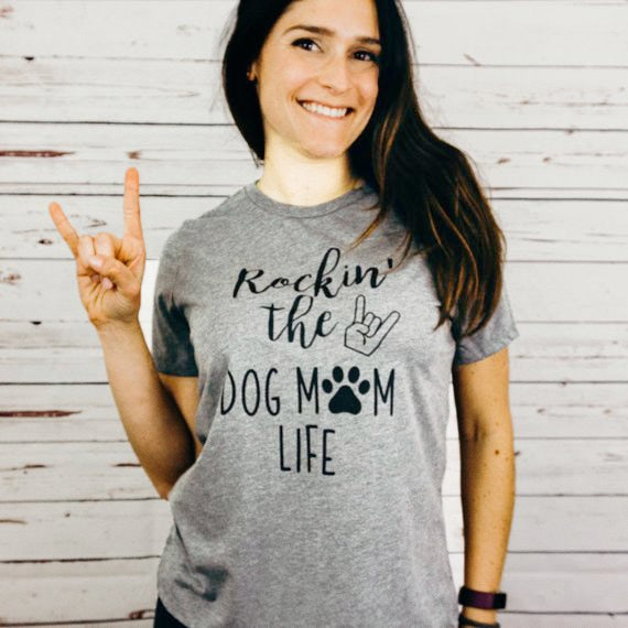 Rockin'The Dog Mom Life T-Shirt