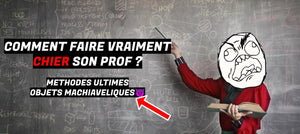 Comment Faire Chier son Prof ?