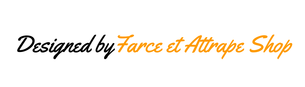 Designed by Farce et Attrape Shop