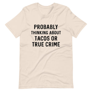 True Crime or Tacos Short-Sleeve Unisex T-Shirt
