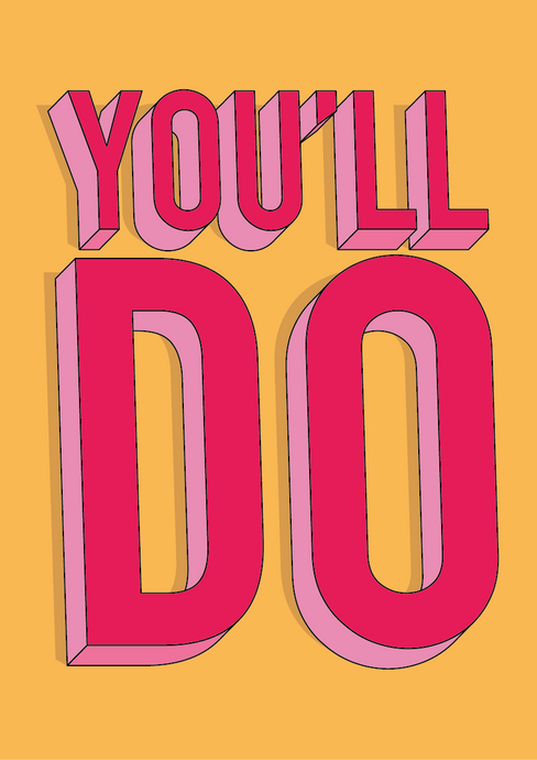 You'll Do - /Anniversary/Engagement/Valentine's card