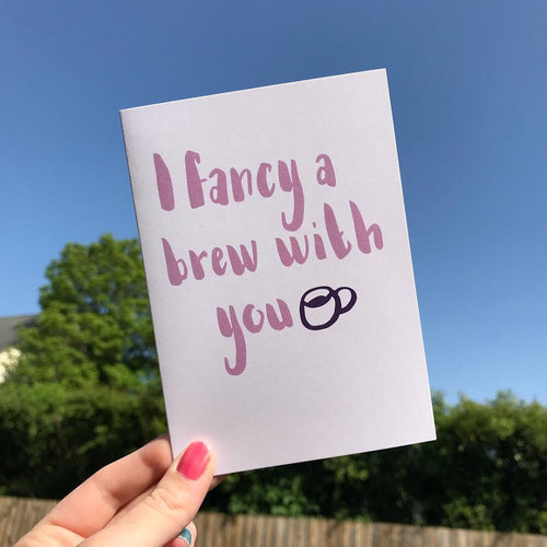 I Fancy a Brew With You - A6 teatime greetings card