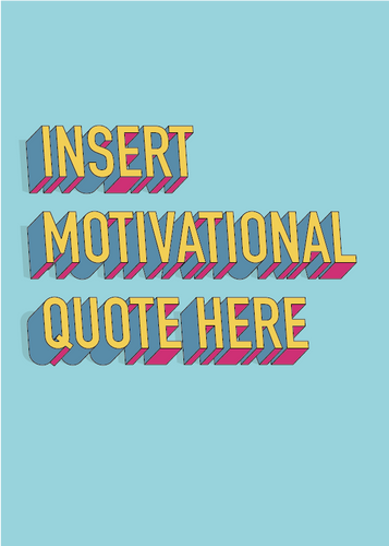 INSERT MOTIVATIONAL QUOTE HERE - A4 3D Typography Print