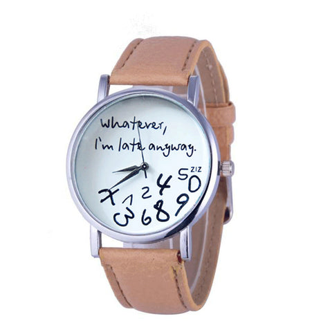 10 Colors - Woman's Whatever I am Late Anyway Leather Watch