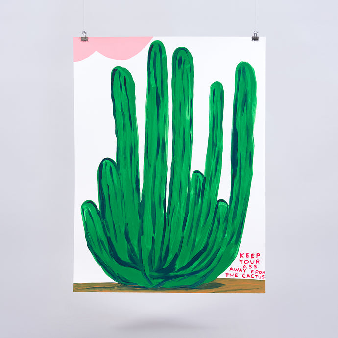 """Keep Your Ass Away From The Cactus"" Screenprint"