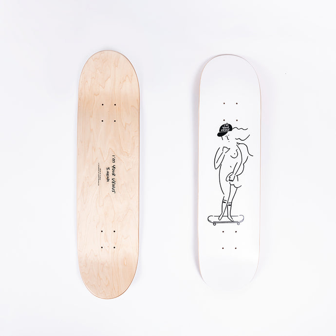 """I'M YOUR VENUS"" Skateboard"