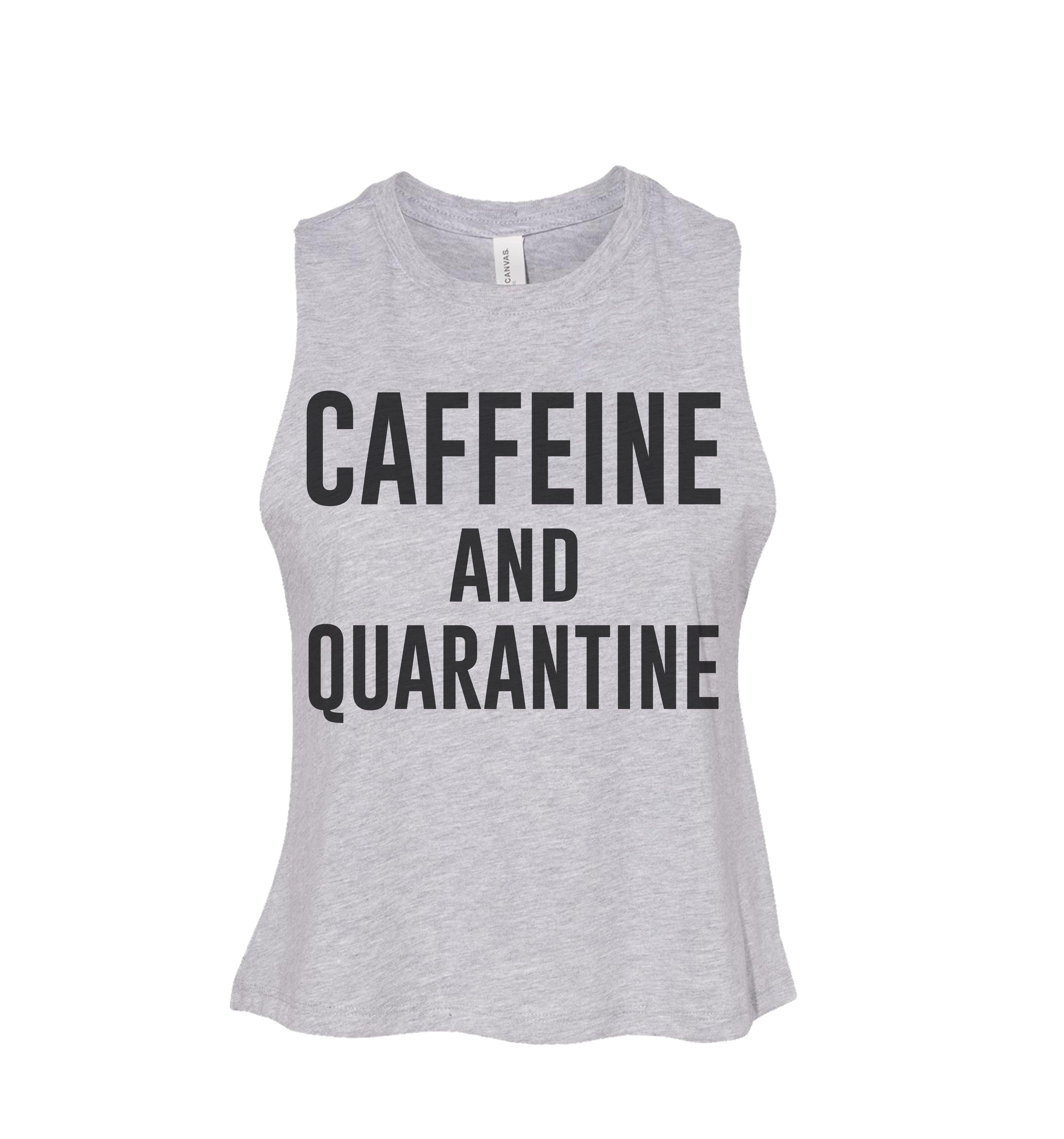 CAFFEINE AND QUARANTINE CROP RACERBACK - Shops by Green Gorilla
