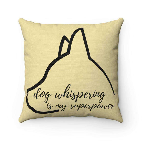 dog whispering is my superpower pillow - pet fetchers shop