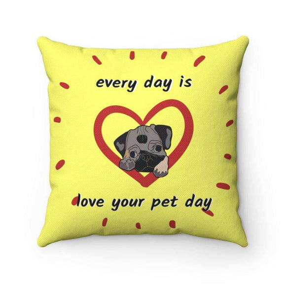 every day is love your pet day pillow - pet fetchers shop