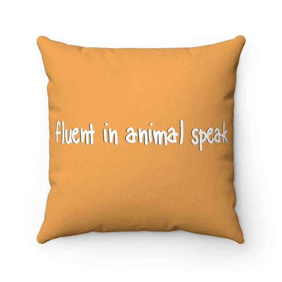 fluent in animal speak pillow - pet fetchers shop