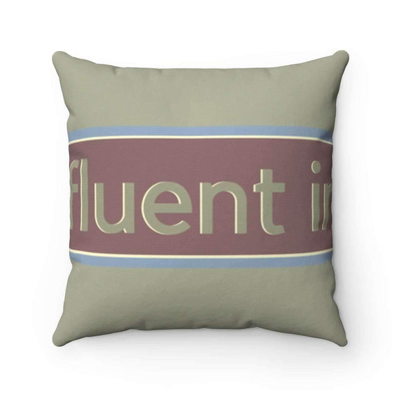 fluent in kindness pillow - pet fetchers shop