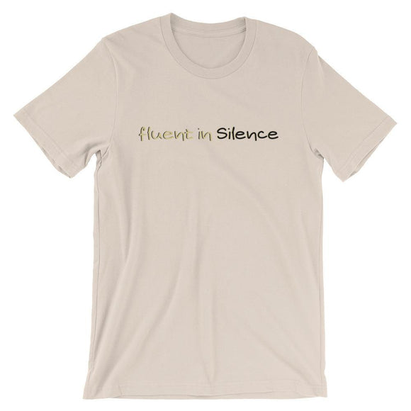 fluent in Silence v1 t-shirt - pet fetchers shop